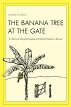 The Banana Tree at the Gate: A History of…