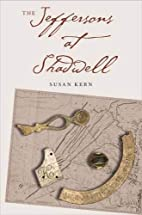 The Jeffersons at Shadwell by Susan Kern