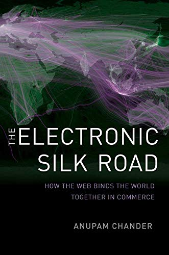 the-electronic-silk-road-how-the-web-binds-the-world-together-in-commerce