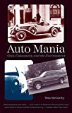 McCarthy, Tom: Auto Mania: Cars, Consumers, and the Environment