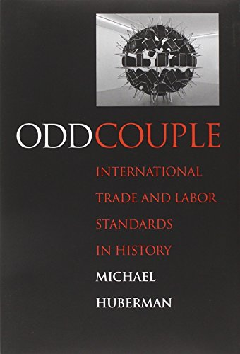 odd-couple-international-trade-and-labor-standards-in-history-yale-series-in-economic-and-financial-history
