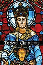 Medieval Christianity: A New History by…