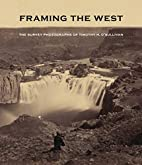 Framing the West: The Survey Photographs of…