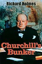 Churchill's Bunker: The Cabinet War…