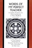 Rinpoche, Patrul: The Words of My Perfect Teacher: A Complete Translation of a Classic Introduction to Tibetan Buddhism (Sacred Literature Trust Series)