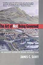 The Art of Not Being Governed: An Anarchist…