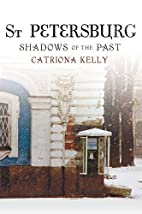 St Petersburg: Shadows of the Past by…