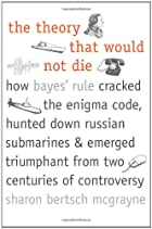 The Theory that Would Not Die: How Bayes'…