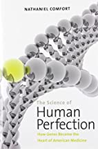 The Science of Human Perfection: How Genes…