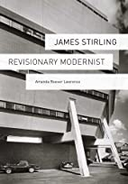 James Stirling: Revisionary Modernist by…