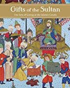 Gifts of the Sultan: The Arts of Giving at…