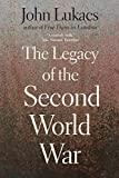 Lukacs, John: The Legacy of the Second World War