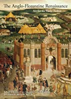 The Anglo-Florentine Renaissance : art for…