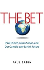 The Bet: Paul Ehrlich, Julian Simon, and Our…