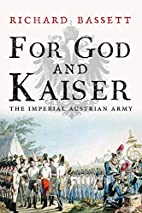 For God and Kaiser: The Imperial Austrian…