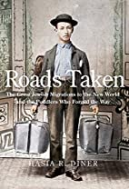 Roads Taken: The Great Jewish Migrations to…