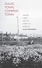 Gulag Town, Company Town: Forced Labor and…