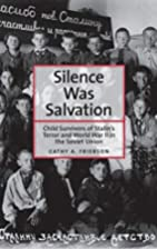 Silence Was Salvation: Child Survivors of…