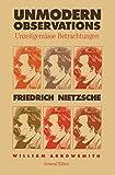Nietzsche, Friedrich: Unmodern Observations (Unzeitgemasse Betrachtungen)
