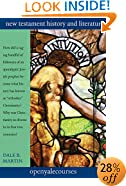 New Testament History and Literature (The Open Yale Courses Series)
