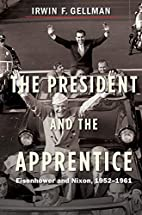 The President and the Apprentice: Eisenhower…