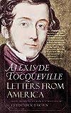 Tocqueville, Alexis de: Letters from America