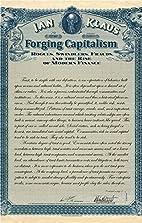 Forging Capitalism: Rogues, Swindlers,…