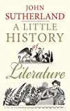 Sutherland, John: A Little History of Literature