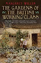 The Gardens of the British Working Class by…