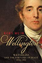 Wellington: Waterloo and the Fortunes of…