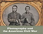 Photography and the American Civil War…