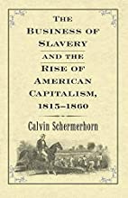 The Business of Slavery and the Rise of…