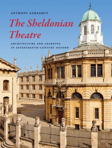 the-sheldonian-theatre-architecture-and-learning-in-seventeenth-century-oxford