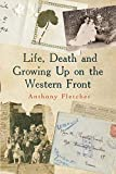 Fletcher, Anthony: Life, Death, and Growing Up on the Western Front