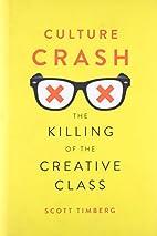 Culture Crash: The Killing of the Creative…