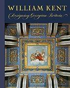 William Kent: Designing Georgian Britain…
