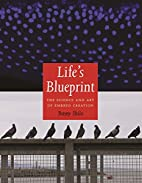 Life's Blueprint: The Science and Art of…