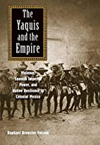 The Yaquis and the Empire: Violence, Spanish…