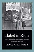 Babel in Zion : Jews, nationalism, and…