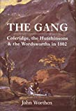 Worthen, John: The Gang: Coleridge, the Hutchinsons, and the Wordsworths in 1802