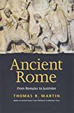 Martin, Thomas R.: Ancient Rome: From Romulus to Justinian