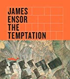 James Ensor: The Temptation of Saint Anthony…
