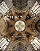 Gothic Wonder: Art, Artifice, and the…