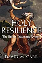 Holy Resilience: The Bible's Traumatic…