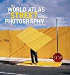 The World Atlas of Street Photography by…
