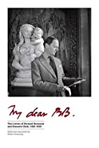 My Dear BB . . .: The Letters of Bernard…