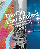The City Lost and Found: Capturing New York,…