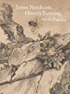 James Northcote, History Painting, and the…
