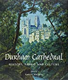 Durham Cathedral : history, fabric and…