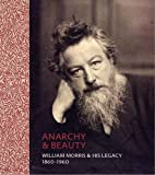 Anarchy & Beauty: William Morris and His…